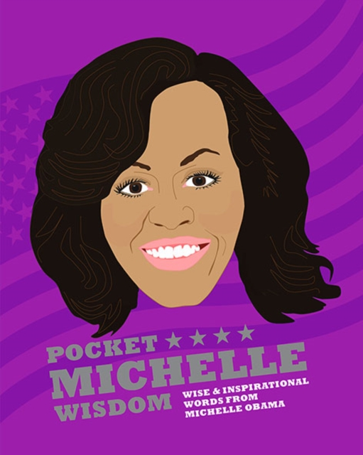Cover for: Pocket Michelle Wisdom : Wise and inspirational words from Michelle Obama