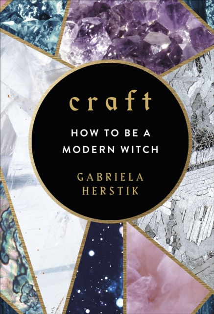 Cover for: Craft : How to Be a Modern Witch