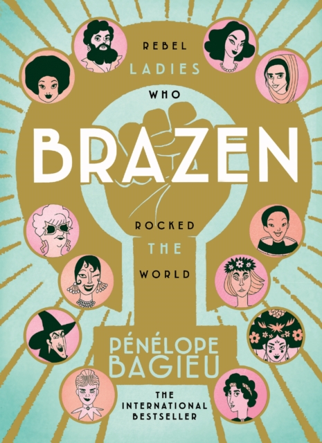 Image for Brazen : Rebel Ladies Who Rocked The World
