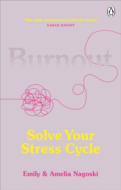Cover for: Burnout : Solve Your Stress Cycle