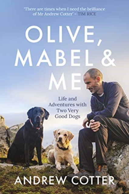 Cover for: Olive, Mabel and Me : Life and Adventures with Two Very Good Dogs
