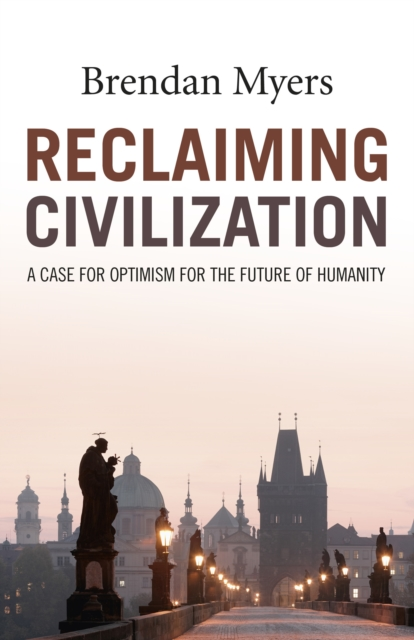 Cover for: Reclaiming Civilization : A Case for Optimism for the Future of Humanity
