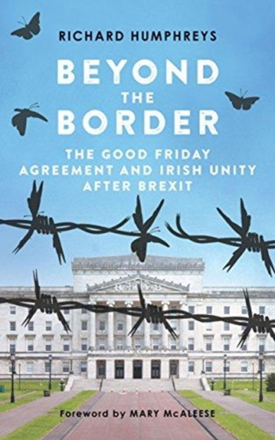 Cover for: Beyond the Border : The Good Friday Agreement and Irish Unity after Brexit