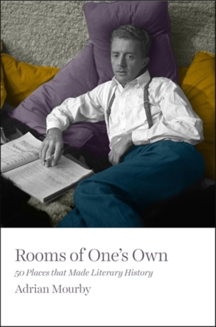 Cover for: Rooms of One's Own : 50 Places That Made Literary History