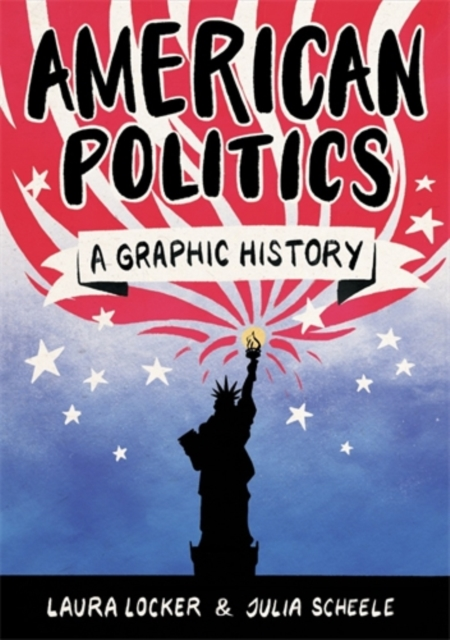 Cover for: American Politics : A Graphic History