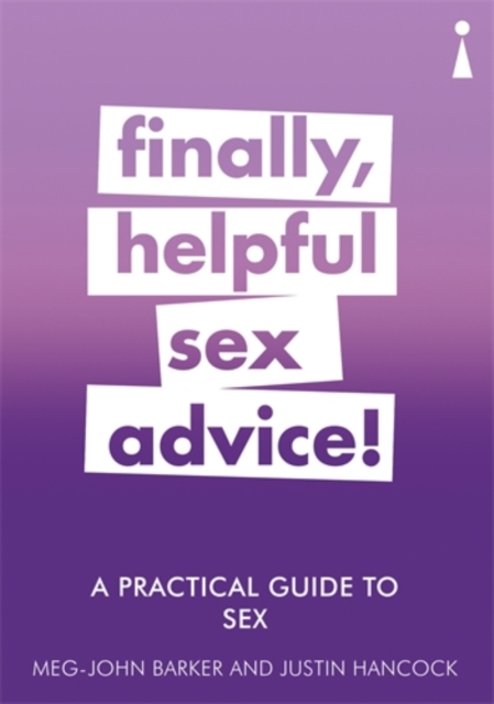 Image for A Practical Guide to Sex : Finally, Helpful Sex Advice!