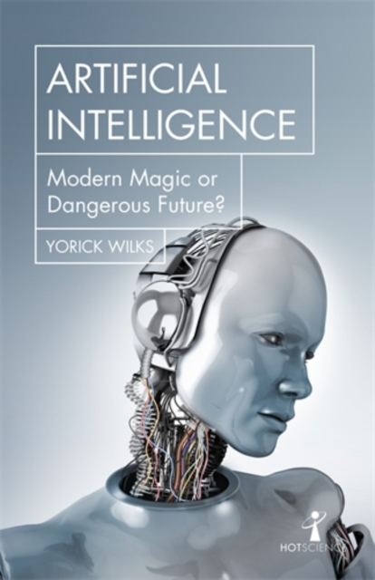 Image for Artificial Intelligence : Modern Magic or Dangerous Future?