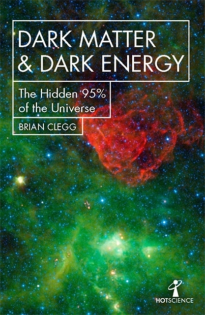 Cover for: Dark Matter and Dark Energy : The Hidden 95% of the Universe