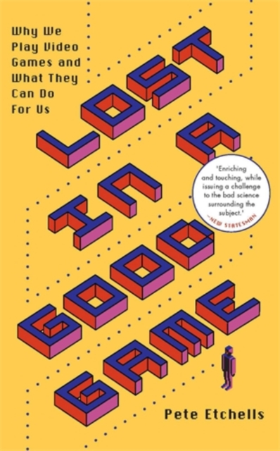 Image for Lost in a Good Game : Why we play video games and what they can do for us