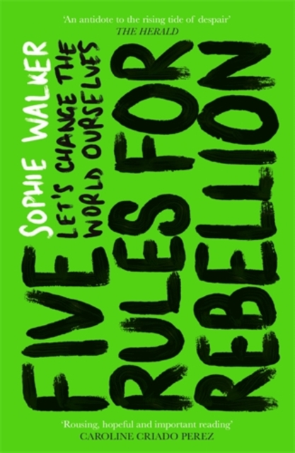 Cover for: Five Rules for Rebellion : Let's Change the World Ourselves