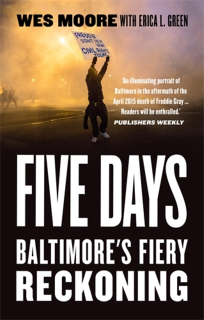 Cover for: Five Days : Baltimore's Fiery Reckoning