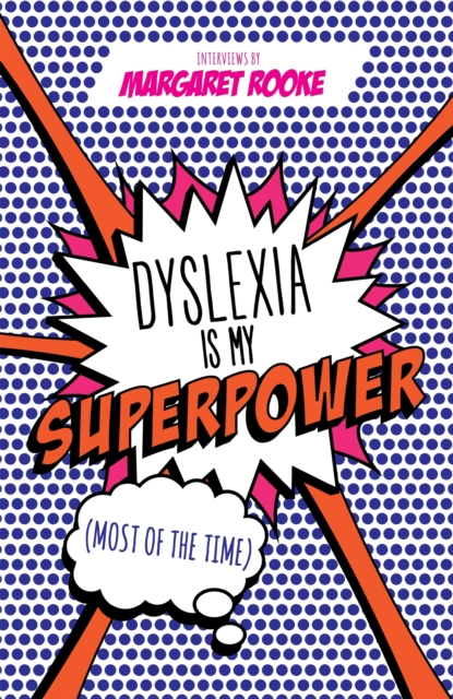 Image for Dyslexia is My Superpower (Most of the Time)