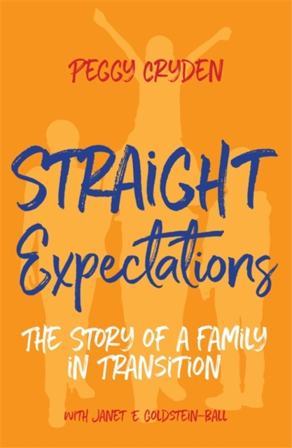 Cover for: Straight Expectations : The Story of a Family in Transition