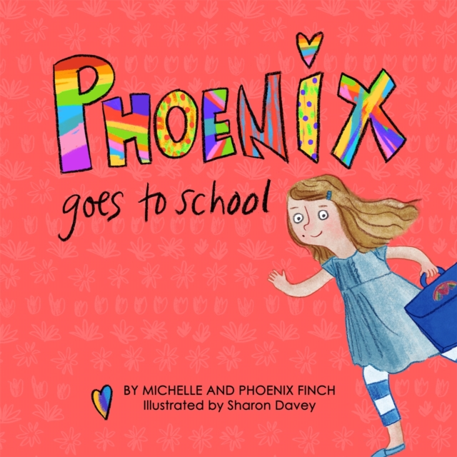 Image for Phoenix Goes to School : A Story to Support Transgender and Gender Diverse Children