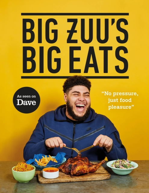 Image for Big Zuu's Big Eats : Delicious home cooking with West African and Middle Eastern vibes