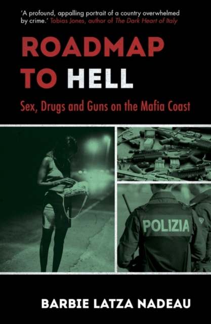 Cover for: Roadmap to Hell : Sex, Drugs and Guns on the Mafia Coast