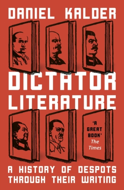 Image for Dictator Literature : A History of Bad Books by Terrible People