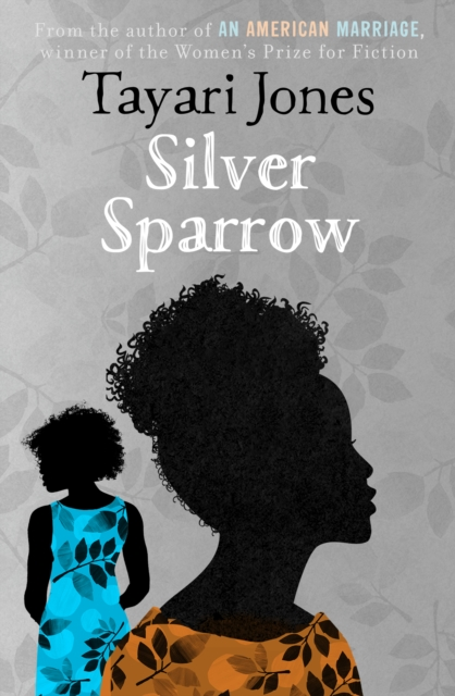 Cover for: Silver Sparrow : From the Winner of the Women's Prize for Fiction, 2019