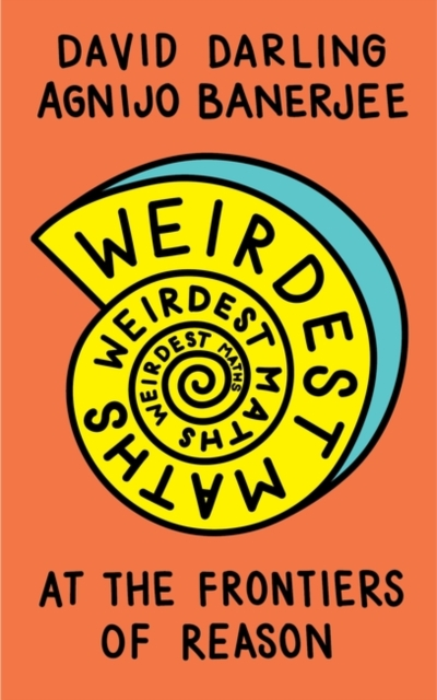 Cover for: Weirdest Maths : At the Frontiers of Reason