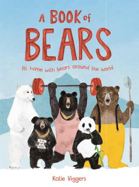 Cover for: A Book of Bears : At Home with Bears Around the World