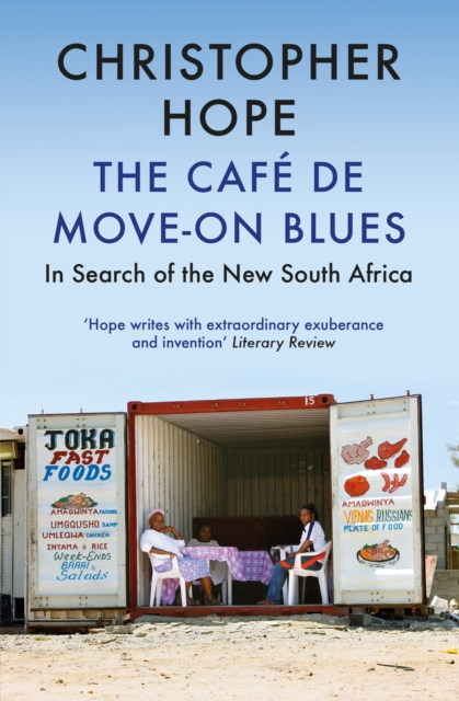 Cover for: The Cafe de Move-on Blues : In Search of the New South Africa
