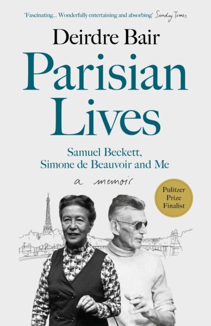 Cover for: Parisian Lives : Samuel Beckett, Simone de Beauvoir and Me - a Memoir