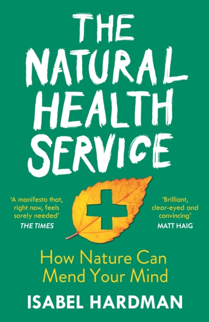 Cover for: The Natural Health Service : How Nature Can Mend Your Mind