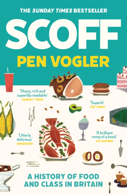 Image for Scoff : A History of Food and Class in Britain