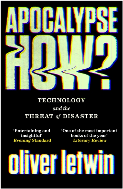 Image for Apocalypse How? : Technology and the Threat of Disaster