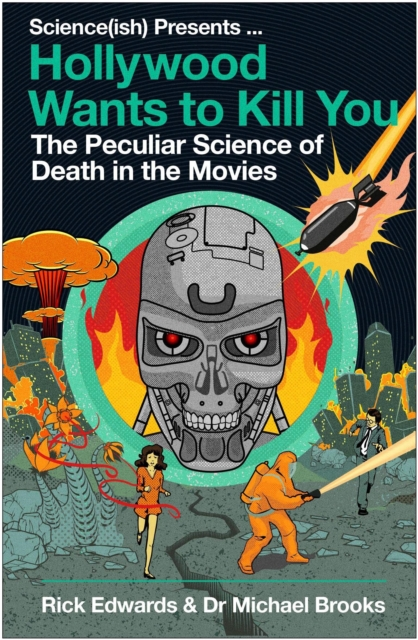 Cover for: Hollywood Wants to Kill You : The Peculiar Science of Death in the Movies