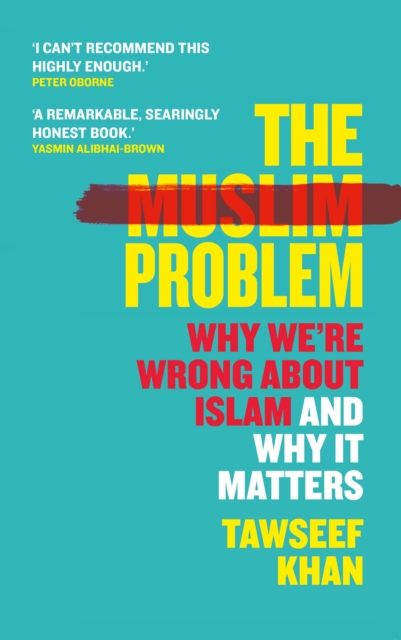 Image for The Muslim Problem : Why We're Wrong About Islam and Why It Matters