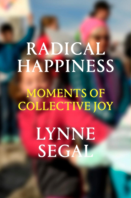 Cover for: Radical Happiness : Moments of Collective Joy