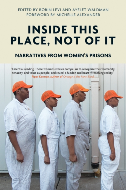 Cover for: Inside This Place, Not of it : Narratives from Women's Prisons