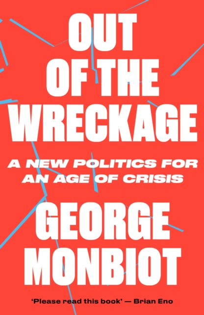 Image for Out of the Wreckage : A New Politics for an Age of Crisis