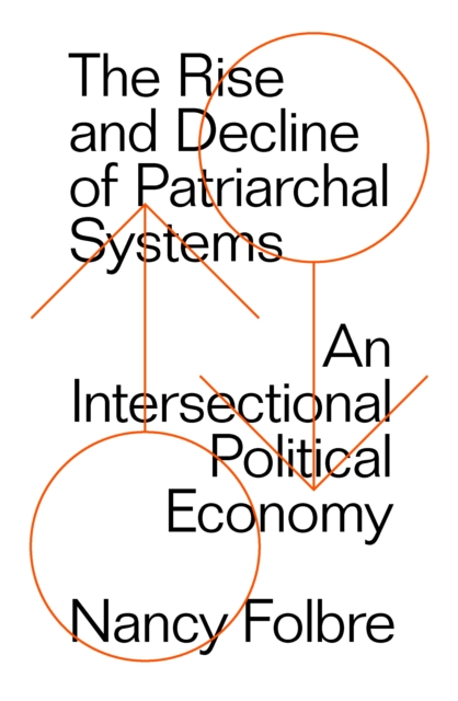 Cover for: The Rise and Decline of Patriarchal Systems : An Intersectional Political Economy