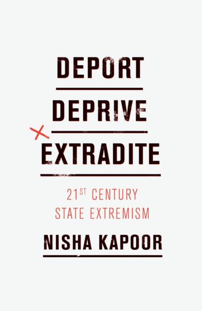 Image for Deport, Deprive, Extradite : Twenty-First Century State Extremism