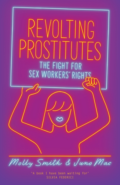 Cover for: Revolting Prostitutes : The Fight for Sex Workers' Rights