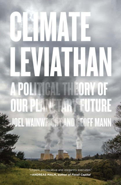 Cover for: Climate Leviathan : A Political Theory of Our Planetary Future