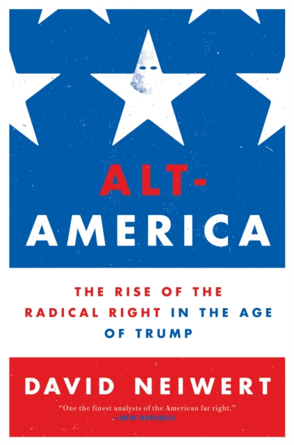 Cover for: Alt-America : The Rise of the Radical Right in the Age of Trump