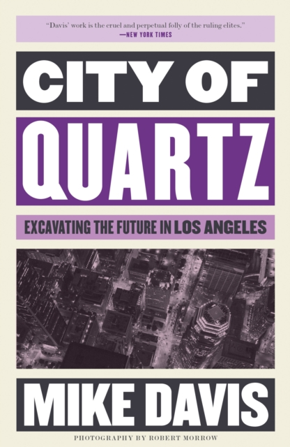 Cover for: City of Quartz : Excavating the Future in Los Angeles