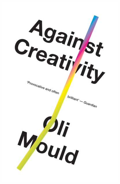 Cover for: Against Creativity