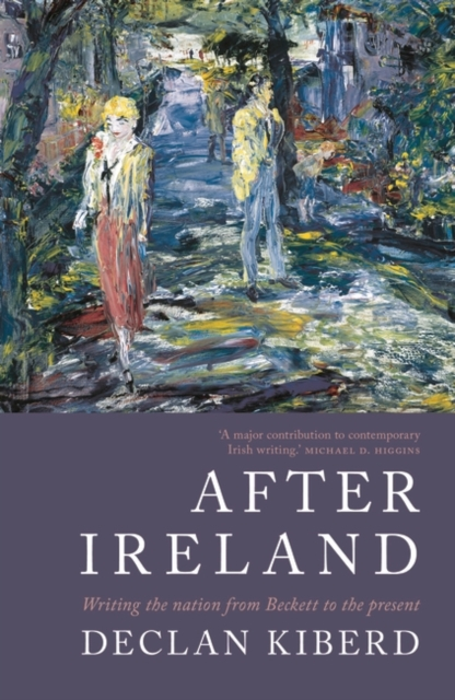 Image for After Ireland : Writing the Nation from Beckett to the Present