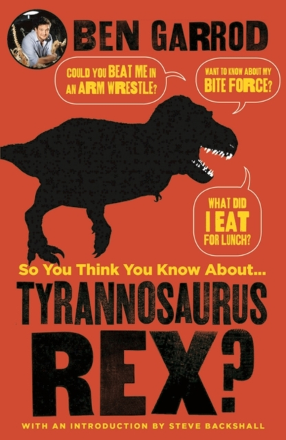 Cover for: So You Think You Know About Tyrannosaurus Rex?