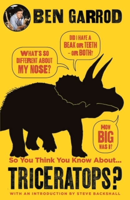 Cover for: So You Think You Know About Triceratops?