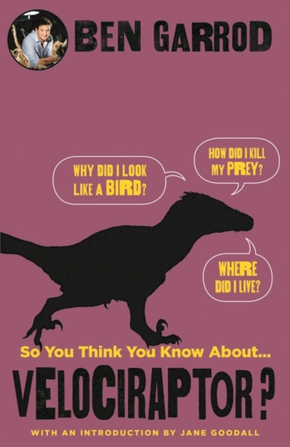 Cover for: So You Think You Know About Velociraptor?