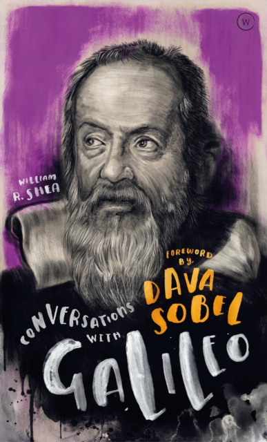Cover for: Conversations with Galileo : A Fictional Dialogue Based on Biographical Facts