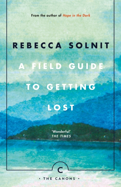 Image for A Field Guide To Getting Lost