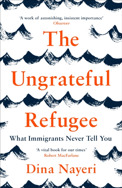 Image for The Ungrateful Refugee : What Immigrants Never Tell You