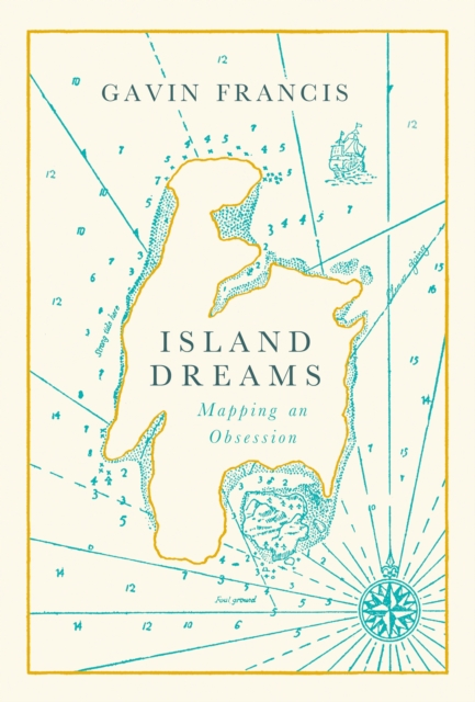 Cover for: Island Dreams : Mapping an Obsession