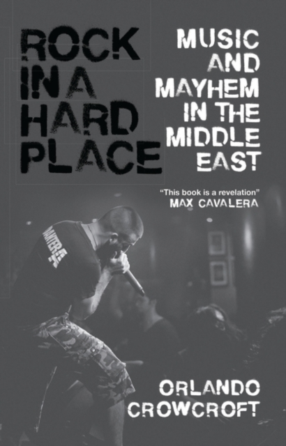 Cover for: Rock in a Hard Place : Music and Mayhem in the Middle East